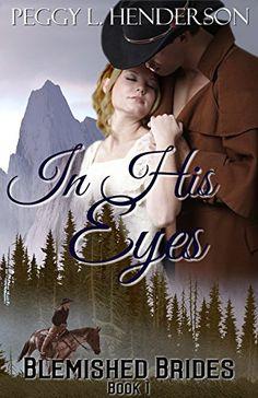 In His Eyes: Blemished Brides Book 1 by Peggy L Henderson https://www.amazon.com/dp/B00SQWBMU6/ref=cm_sw_r_pi_dp_HZvnxbSPM9FB2