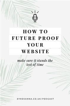 Tips for making sure your website stands the test of time - from a website designer! #websitedesign #websitedesigntips #websitedesignideas Your Website, Best Foundation, Master Class, Branding Design, About Me Blog, Designers, Bloom, Advice, How To Plan