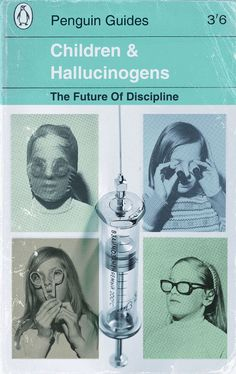 Children and Hallucinogens: The Future of Discipline | Penguin Guides
