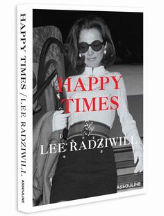 Happy Times – Lovely book from Assouline New York about Lee Radziwill, the sister of Jackie Kennedy.   Shop at www.CircoDellaModa.com  Beautiful pictures and a fantastic story.