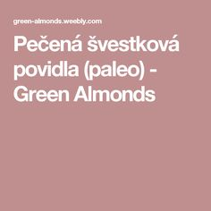 Pečená švestková povidla (paleo) - Green Almonds Paleo, Vodka, Beach Wrap, Paleo Food