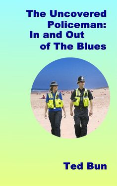 Book 3 of the Rags to Riches series The Uncovered Policeman: in and Out of the Blues #naturistfiction #naturist #nudist #naturism #nudism
