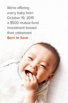 It's never too early to get your child ready for an amazing future. And as a head start, we're offering every baby born today a $500 mutual fund investment.  Learn more here: https://www.voya.com/BornToSave