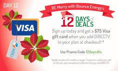 "Texas residents! It's the final day of the #12DaysofDeals and today you'll get a $75 Visa gift card when you choose a fixed-rate electricity plan 12 months or longer and add DIRECTV to your deal at checkout! Just use promo code ""12daysdtv"""