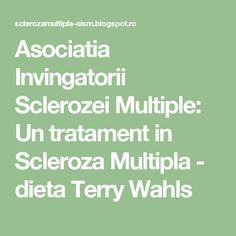 Asociatia Invingatorii Sclerozei Multiple: Un tratament in Scleroza Multipla - dieta Terry Wahls Anatomy, Math Equations, Health, Health Care, Artistic Anatomy, Salud