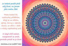 Mandala Prožij plně celý život Motto, Inspiration Quotes, Mottos