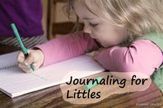 """Journaling for littles - you're never too young to start a journal!"""