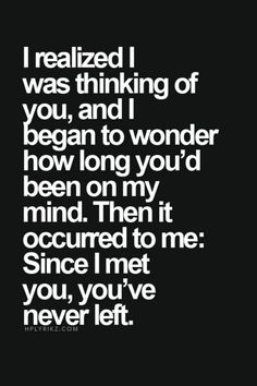 Thinking of you- my husband sent this to me one day. Some guys are just so special they God broke the mold when he created them. They were just that wonderful to make to many of