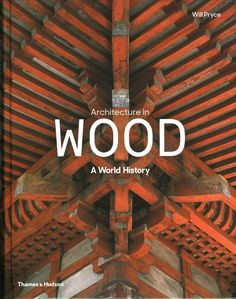 Many of the worlds greatest buildings are made of wood, yet it is undervalued or…