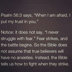 Written by King David who had many fears, but put his complete trust and faith in God.
