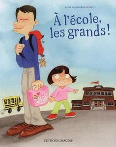 À l'école les grands! - Alain m. Bergeron, Maco, éditions Imagine, 32 pages, album French Teacher, French Class, French Lessons, French Teaching Resources, Teaching French, Grade 1 Reading, Album Jeunesse, Preschool Graduation, Thing 1
