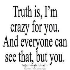 45 Crush Quotes - Truth is, I'm crazy for you. Having a crush one someone can make you feel like you're walking on air when you're around that special person and these 45 crush quotes hit home. Cute Crush Quotes, Secret Crush Quotes, Sad Love Quotes, Love Quotes For Him, Mood Quotes, Crush Quotes For Girls, Quotes App, Boy Girl Quotes, Crazy For You Quotes