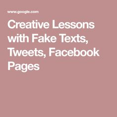 Creative Lessons with Fake Texts, Tweets, Facebook Pages