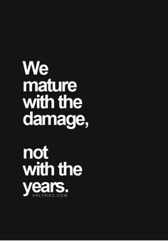 damage will teach us more than what years can