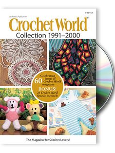 Crochet World DVD Collection 1991-2000 - Indulge your love of crochet with this collectible DVD - includes 10 YEARS of Crochet World magazine from 1991-2000! You get every  pattern, stitch, article and tip - in its entirety! This disc gives you more than 1,500 patterns (60 full-color issues). And the PDF format (requires free Adobe Reader) makes it EASY to search and find just the pattern you want. DVDs are PC and MAC compatible. Available at www.maggiescrochet.com