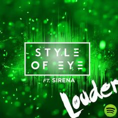 Louder, an album by Style of Eye on Spotify