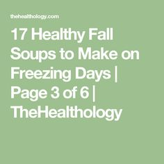 17 Healthy Fall Soups to Make on Freezing Days | Page 3 of 6 | TheHealthology