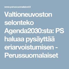 Valtioneuvoston selonteko Agenda2030:sta: PS haluaa pysäyttää eriarvoistumisen - Perussuomalaiset