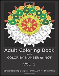 Adult Coloring Book with COLOR BY NUMBER or NOT #books #coloringbook #selfhelp    https://www.amazon.com/dp/1523733934/    When it is time to relax and unwind from the activities of the day there is simply nothing better than a cup of hot cocoa and your favorite coloring pencils and books. With the explosion of interest in adult coloring books adults of all ages have been able to rediscover the joys of exploring their creative minds. However some of us never really mastered the art of…
