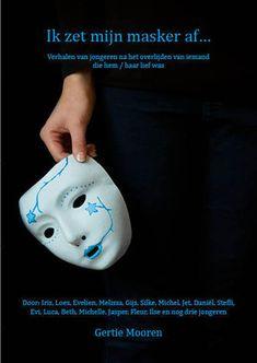Boek: 'Ik zet mijn masker af...' • Gertie Mooren Rouwtherapie, verliestherapie en traumatherapie