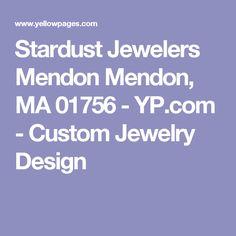 Stardust Jewelers Mendon in Mendon , MA Custom Jewelry Design, Jewels, Jewelery, Jewelry, Jewel, Jewerly, Gemstones