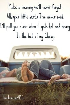 Where so many nights are spent and memories made, bed of his Chevy