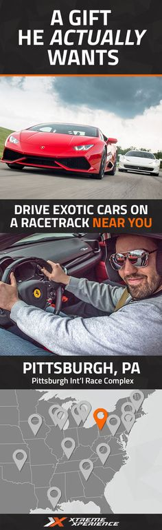 Get him a gift that he actually wants. Driving a Ferrari, Lamborghini, Porsche or other exotic sports car on a racetrack is a unique gift idea that is guaranteed to leave a smile on his face, a good story to tell and a life-long memory. Xtreme Xperience brings the thrill of a lifetime to you at Pittsburgh International Race Complex from April 8-10, June 10-12 & October 7-9, 2016. Reserve your Supercar Xperience today for as low as $219. Space is limited!