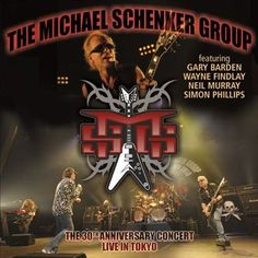 """The Michael Schenker Group """"The 30th Anniversary Concert: Live in Tokyo"""" 2010"""