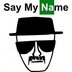 say my name breaking bad - Google Search