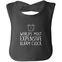 World's Most Expensive Alarm Clock funny bib in black - One Size ZeroGravitee http://www.amazon.com/dp/B012P1LCIA/ref=cm_sw_r_pi_dp_WzsMwb1P312Q3