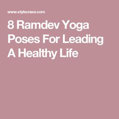 8 Ramdev Yoga Poses For Leading A Healthy Life