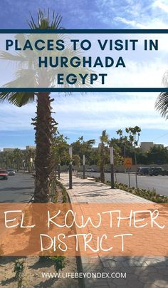 Are you about to visit Hurghada? Or are you thinking about moving to Egypt's Hurghada? This is an article about an area called El Kawther in Hurghada. Travel Advise, Travel Tips, Cool Places To Visit, Places To Go, Hurghada Egypt, Things To Do, Good Things, Visit Egypt, Egypt Travel