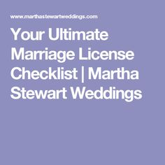 Your Ultimate Marriage License Checklist   Martha Stewart Weddings