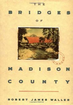 The Bridges of Madison County von Robert James Waller
