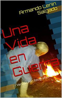 Una Vida en Guerra: Versión con fotografías (Spanish Edit... https://www.amazon.com/dp/B01DMBX3CK/ref=cm_sw_r_pi_dp_x_rLlPxb3DWW5NJ