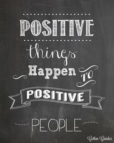 Positive things happen to positive people  Chalkboard #3