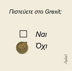 Grexit Greek Quotes, Best Quotes, Nice Quotes, True Words, Just For Laughs, Funny Moments, Funny Photos, The Funny, Sarcasm