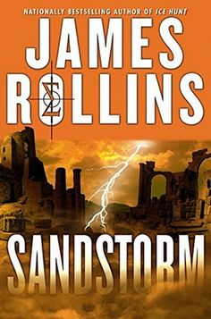 Sandstorm (Sigma Force #1) by James Rollins ..... Read and finish a book you started once but never finished.