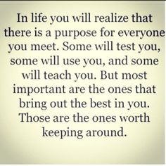 The older I get I'm finding this to be true.. And sometimes good people only enter your life for a season.. Still, hold onto the good. Learn. Cherish it well.
