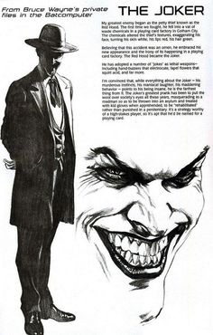 I've always had this strange fascination with the joker. He was just bored, like Moriarty. I bet they would have, if not becoming friends, at least a fun time killing each other.