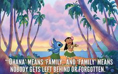 'Ohana' means 'family', and 'family' means nobody gets left behind...
