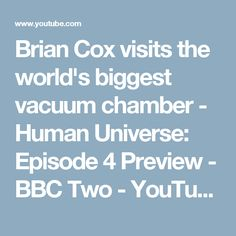 Brian Cox visits the world's biggest vacuum chamber - Human Universe: Episode 4 Preview - BBC Two - YouTube