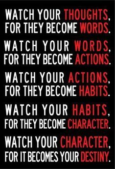 Be Careful of Your Thoughts: They Control Your Destiny. Watch your thoughts, they become words; watch your words, they become actions; watch your actions, they become habits; watch your… Now Quotes, Life Quotes Love, Wise Quotes, Quotable Quotes, Great Quotes, Words Quotes, Quotes To Live By, Godly Quotes, Fact Quotes