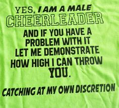 A personal favorite from my Etsy shop https://www.etsy.com/listing/279250250/male-cheerleader-shirt Cheerleading shirt #cheer #cheerleader #cheermom #cheercoach