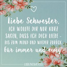 Dear sister, I just wanted to tell you that I love you - to the moon and back again. Forever and ever - Lieblingsmensch // VISUAL STATEMENTS® - Zitate Dear Sister, Sister Love, Bff Pictures, Funny Photos, Love Your Life, My Love, Quotes About Everything, Best Friends For Life, Truth Of Life