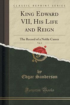 King Edward VII, His Life and Reign, Vol. 2: The Record o... https://www.amazon.co.uk/dp/1334094470/ref=cm_sw_r_pi_dp_x_rC6fyb97EF338