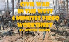 This video worksheet allows students learn about the major battles and campaigns in the West during the Civil War. The video clip is only four minutes long, but it is packed full of information that will keep your students engaged.This video worksheet works great as a Do Now Activity or as a complement to any lecture or lesson plan on the Civil War.