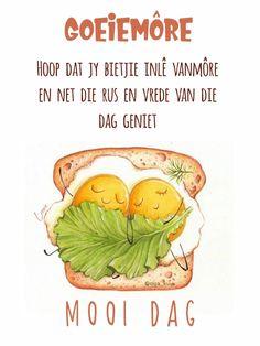 Good Morning Wishes, Good Morning Quotes, Goeie Nag, Goeie More, Afrikaans Quotes, Qoutes, Friendship, Language, Van