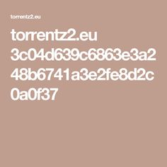 torrentz2.eu 3c04d639c6863e3a248b6741a3e2fe8d2c0a0f37