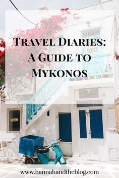 Hannah and The Blog | Travel Diaries: A Guide to Mykonos